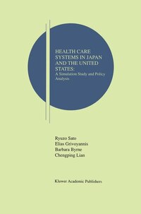 Health Care Systems In Japan And The United States: A Simulation Study And Policy Analysis