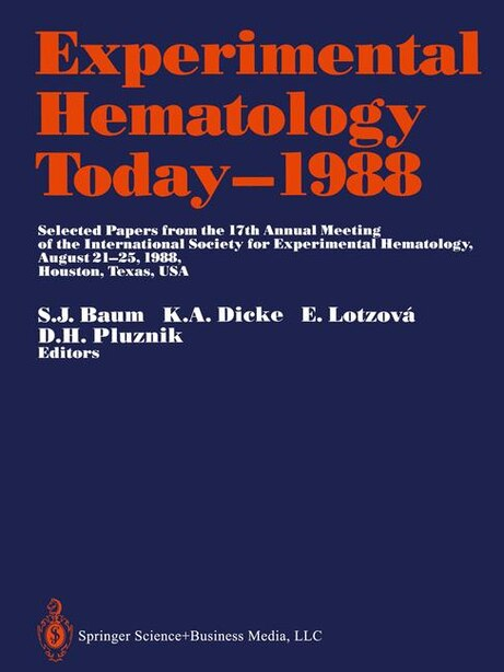 Experimental Hematology Today-1988: Selected Papers From The 17th Annual Meeting Of The International Society For Experimental Hematolo by Siegmund J. Baum