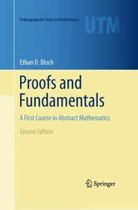 Proofs and Fundamentals: A First Course in Abstract Mathematics: A First Course in Abstract…