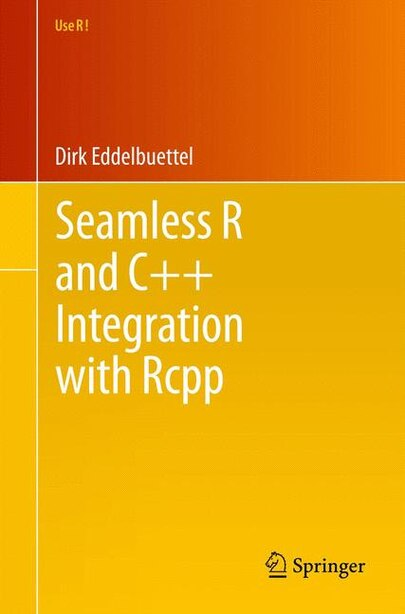 Seamless R and C++ Integration with Rcpp by Dirk Eddelbuettel