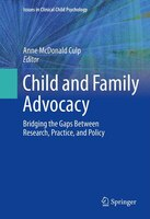 Child and Family Advocacy: Bridging the Gaps Between Research, Practice, and Policy