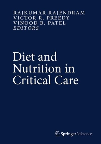 Diet and Nutrition in Critical Care by Rajkumar Rajendram