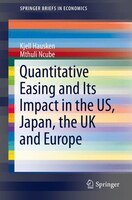 Quantitative Easing and Its Impact in the US, Japan, the UK and Europe