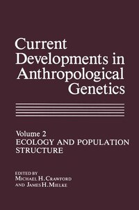 Current Developments in Anthropological Genetics: Ecology and Population Structure