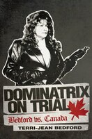Dominatrix On Trial: Bedford Vs. Canada