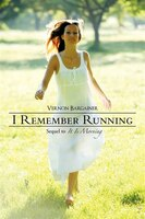 I Remember Running: Sequel to It Is Morning