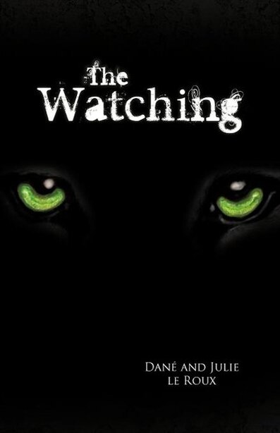 The Watching by Dan and Julie Le Roux