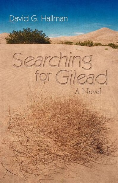 Searching For Gilead: A Novel by David G. Hallman