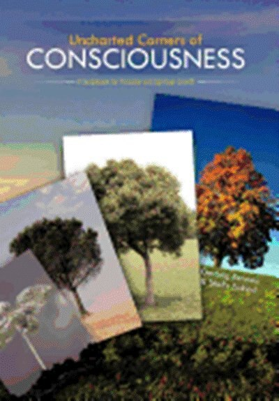 Uncharted Corners Of Consciousness: A Guidebook For Personal And Spiritual Growth by Gerbrig Berman