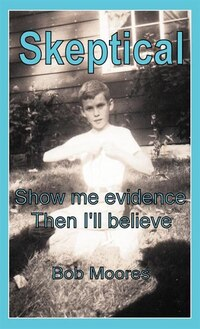 Skeptical: Show Me Evidence-then I'll Believe