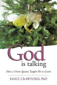 God Is Talking: How a Green Iguana Taught Me to Listen