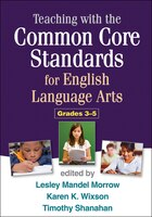 Teaching With The Common Core Standards For English Language Arts, Grades 3-5