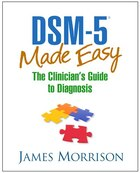 DSM-5(Tm) Made Easy: The Clinician's Guide To Diagnosis