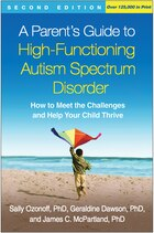 A Parent's Guide To High-functioning Autism Spectrum Disorder, Second Edition: How To Meet The…