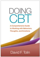 Doing Cbt: A Comprehensive Guide To Working With Behaviors, Thoughts, And Emotions