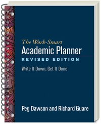 The Work-smart Academic Planner, Revised Edition: Write It Down, Get It Done