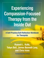 Experiencing Compassion-focused Therapy From The Inside Out: A Self-practice/self-reflection…