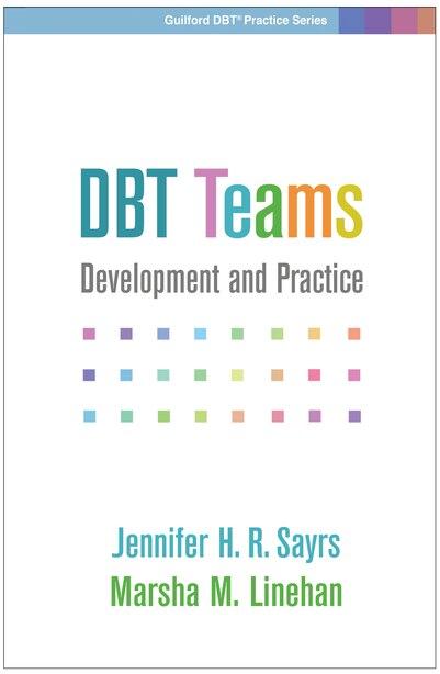 Dbt Teams: Development And Practice by Jennifer H. R. Sayrs