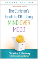 The Clinician's Guide To Cbt Using Mind Over Mood