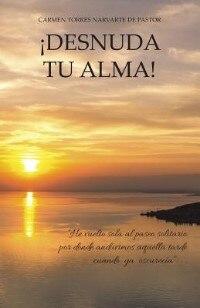 Book Desnuda Tu Alma! by Carmen Torres Narvarte De Pastor