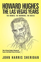 Howard Hughes: The Las Vegas Years The Women, The Mormons, The Mafia