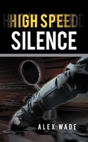 High Speed Silence