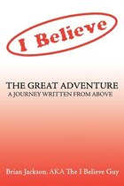 The Great Adventure: A Journey Written From Above.