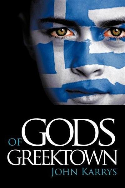 Gods Of Greektown by John Karrys