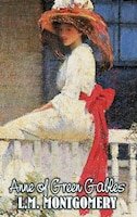 Anne of Green Gables by L. M. Montgomery, Fiction, Classics, Family, Girls & Women