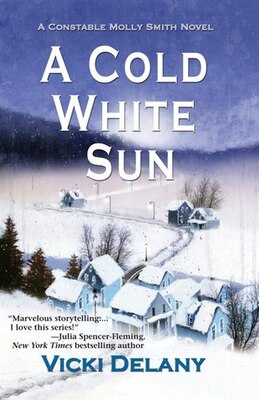 Book A Cold White Sun: A Constable Molly Smith Novel by Vicki Delany