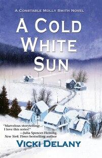 A Cold White Sun: A Constable Molly Smith Novel