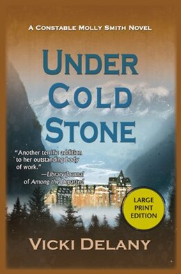 Book Under Cold Stone: A Constable Molly Smith Mystery by Vicki Delany