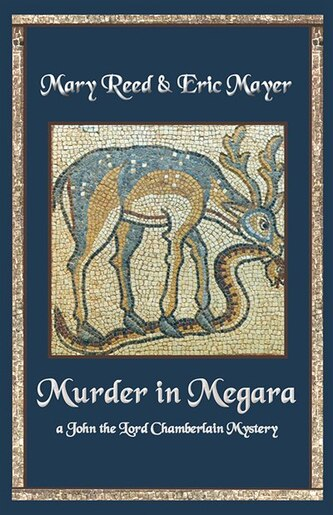 Murder In Megara: A John, The Lord Chamberlain Mystery by Eric Mayer