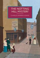 The Notting Hill Mystery: A British Library Crime Classic