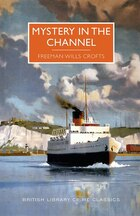 Mystery In The Channel: A British Library Crime Classic