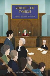 Verdict Of Twelve: A British Library Crime Classic