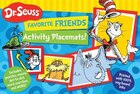 Dr. Seuss Favorite Friends Activity Placemats!: Includes Puzzles, Mazes, Dot-to-dot, Word Searches…