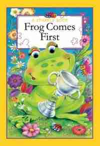 A Sparkle Book: Frog Comes First by The Book Company Editorial