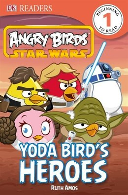 Book Dk Readers L1: Angry Birds Star Wars: Yoda Bird's Heroes by Dorling Dk Publishing