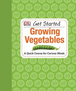 Book Get Started: Growing Vegetables by Simon Akeroyd