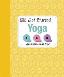 Book Get Started: Yoga by Nita Patel