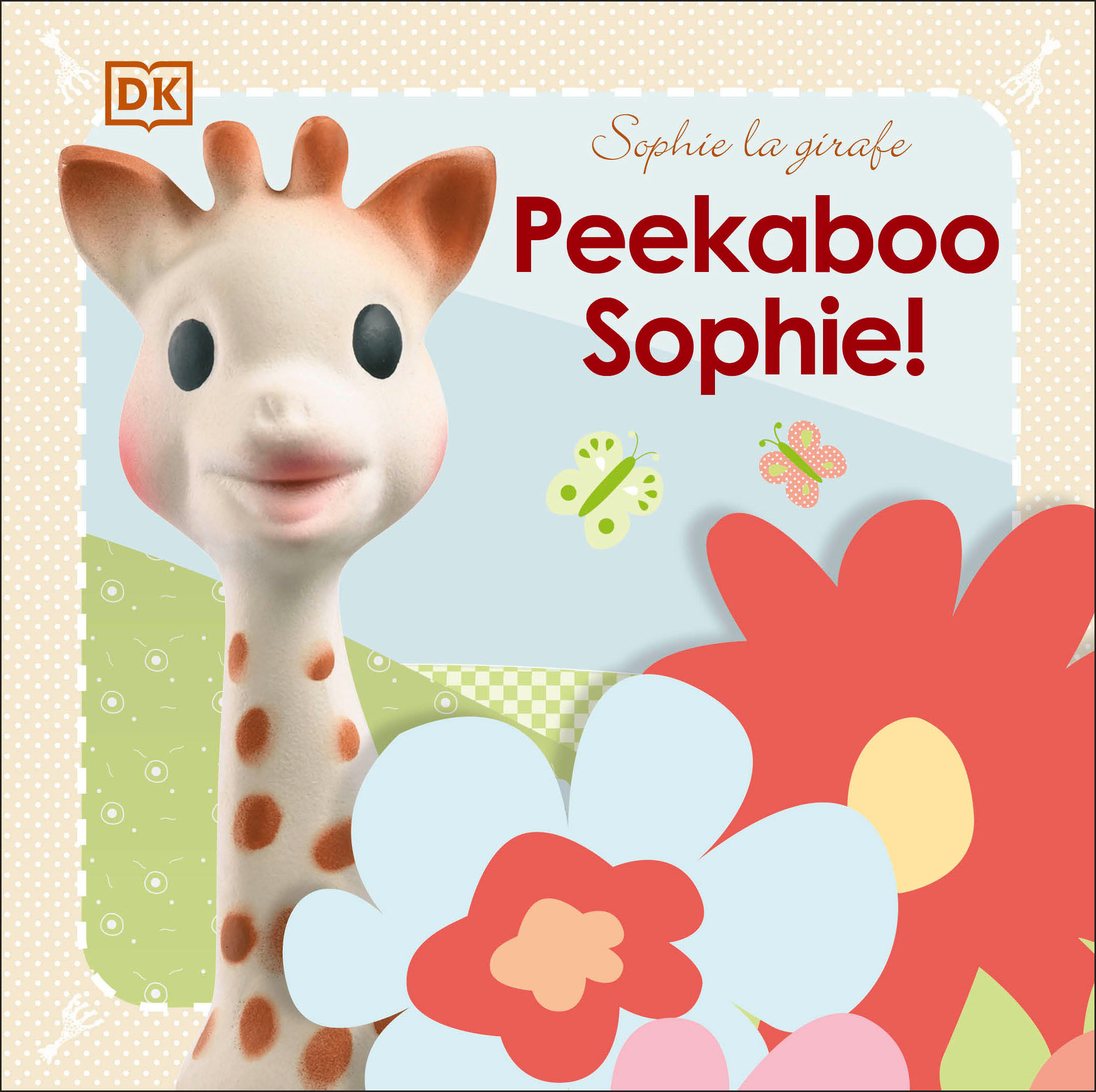 Book Sophie La Girafe: Peekaboo Sophie! by Dorling Dk
