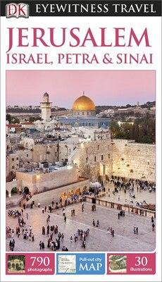 Book Dk Eyewitness Travel Guide: Jerusalem, Israel, Petra & Sinai by Dorling Dk