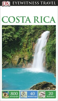 Book Dk Eyewitness Travel Guide: Costa Rica by Dorling Dk