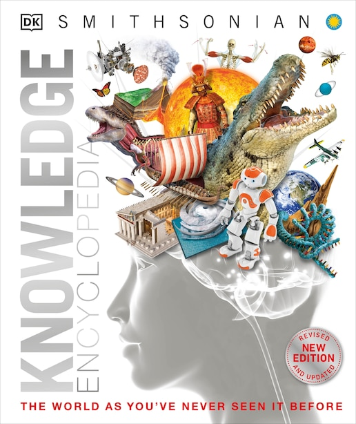 Knowledge Encyclopedia (updated And Enlarged Edition): The World As You've Never Seen It Before by Dorling Dk