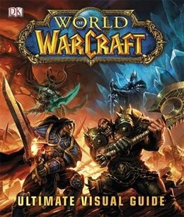 Book World Of Warcraft: Ultimate Visual Guide by Dorling Dk
