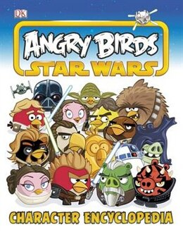 Book Angry Birds Star Wars Character Encyclopedia by Dorling Dk Publishing