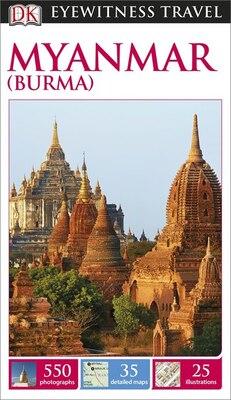 Book Dk Eyewitness Travel Guide: Myanmar (burma) by Dorling Dk