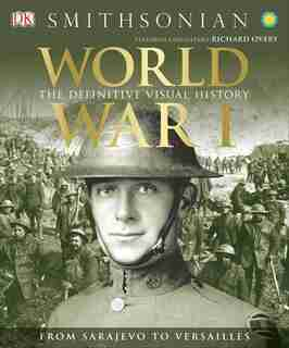 World War I: The Definitive Visual History by R.G. GRANT