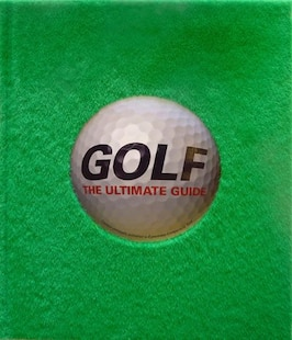 Golf: The Ultimate Guide